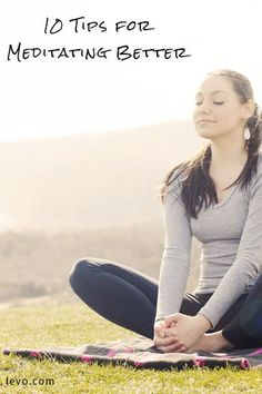 Need some help with your meditation? Follow these 10 tips now.