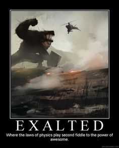 Exalted (De)motivational Posters - Exalted - White Wolf - White Wolf Publishing