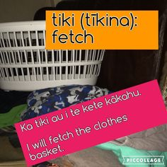 tiki (tīkina): fetch Ka tiki au i te kete kākahu. I will fetch the clothes basket. Kupu from: kaitiaki Clothes Basket, Language, Words, Instagram Posts, Maori, Laundry Hamper, Language Arts, Horse