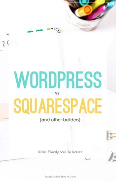 WordPress vs Squarespace | Why WordPress is better than Squarespace | WordPress vs Shopify | www.jessicastansberry.com