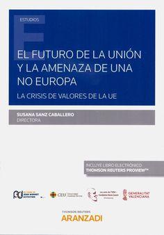 El futuro de la Unión y la amenaza de una no Europa.   Thomson Reuters Aranzadi, 2020 Director, Bar, Knight, February, Future Tense, Europe, Books
