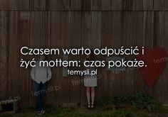 TeMysli.pl - Inspirujące myśli, cytaty, demotywatory, teksty, ekartki, sentencje Mental Strength, Food For Thought, Motto, Sentences, It Hurts, Inspirational Quotes, Positivity, In This Moment, Thoughts