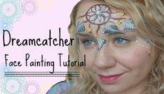 Dreamcatcher- Face Painting Tutorial