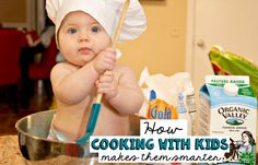 Cooking with kids makes them smarter because they explore new foods, learn about nutrition, and develop math and reading skills.