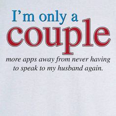 A Couple More Apps Funny Novelty T Shirt - Rogue Attire