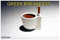 Greek shot of coffee and cigarette in the am (and pm!)