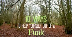 We all have our rough times, when we feel stuck, depressed or just discouraged. Here are some effective ways that I have learned to get out of a funk. Health And Beauty, Health And Wellness, Mental Health, Health Care, Good To Know, Feel Good, Enjoy The Ride, Healthy Mind, Good Advice