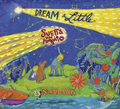 Spanish Children's Songs from Nathalia on the CD Dream a Little – Sueña un Poquito. Kids songs in Spanish and English, effective language learning tools! #Spanish music for kids  http://spanishplayground.net/spanish-childrens-songs-nathalia/