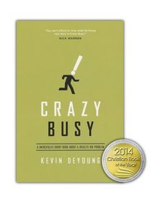 I'd like to read someday - Crazy Busy: A (Mercifully) Short Book About a (Really) Big Problem  -     By: Kevin DeYoung