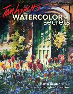 Tom Lynch's Watercolor Secrets | NorthLightShop.com
