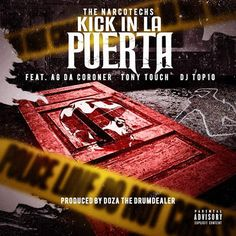 """DEF!NITION OF FRESH : NARCOTECHS feat. AG DA CORONER x TONY TOUCH x DJ Top 10...Lead single off the up coming NARCOTRECHS album. """"KICK IN LA PUERTA"""" is a modern day rendition of the late NOTORIOUS B.I.G.'s classic """"KICK IN THE DOOR"""", with a Latino flip and orchestration. Featuring Hip-Hop legend DJ TONY TOUCH, and underground power house AG DA CORONER, together they team up with MPIRE veterans DAX x ARK and producer/mc DOZA THE DRUMDEALER for a masterpiece of classic Hip-Hop."""