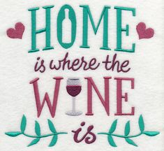 Home is Where the Wine Is design (M5642) from www.Emblibrary.com