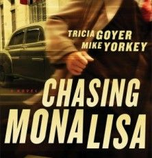 New Releases: Chasing Mona Lisa by Tricia Goyer and Mike Yorkie (with Book Trailer)