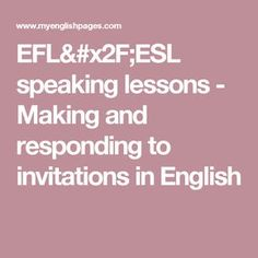 EFL/ESL speaking lessons - Making and responding to invitations in English
