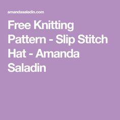 Free Knitting Pattern - Slip Stitch Hat - Amanda Saladin