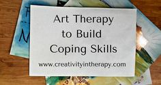 Creativity in Therapy: Coping Skills & Creativity