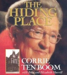 The Hiding Place - Corrie ten Boom's story ~  One of the most inspiring books I have ever read!!