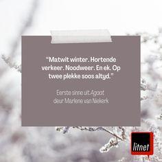 """""""Matwit winter. Hortende verkeer. Noodweer. En ek. Op twee plekke soos altyd."""" ❄️ Eerste sinne uit """"Agaat"""" deur Marlene van Niekerk Van Niekerk, Cards Against Humanity"""