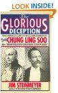 """The Glorious Deception:  The Double Life of William Robinson, aka Chung Ling Soo, the """"Marvelous Chinese Conjurer"""" by Jim Steinmeyer"""