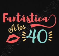 Camiseta Fantástica a los 40 Happy Birthday 40, Happy Birthday Beautiful, 50th Birthday, Birthday Shirts, Mexican Party Decorations, 40th Birthday Decorations, Party Co, Personalised Gifts For Him, Ideas Para Fiestas