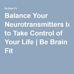 An imbalance of neurotransmitters can lead to problems with mood, memory, addictions, energy, and sleep. Anterior Cingulate Cortex, Naturopathy, Neurotransmitters, Fibromyalgia, Your Life, Disorders, Natural Remedies, Health And Wellness, Healing