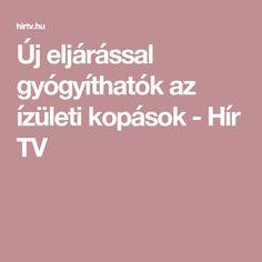 Új eljárással gyógyíthatók az ízületi kopások - Hír TV