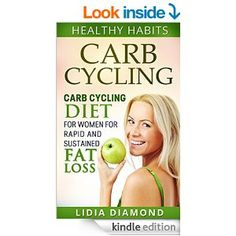 Carb Cycling: Carb Cycling Diet For Women For Rapid and Sustained Fat Loss