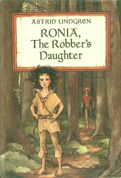 Ronia, The Robber's Daughter, by Astrid Lindgren, Illustrated by Trina Schart Hyman