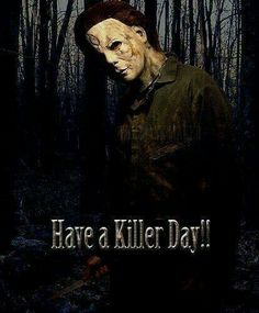 Have a Killer Day!