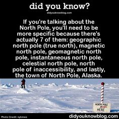 The only north pole that matters is the Santa Claus one, and everyone knows that's what your talking about when you say North Pole