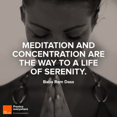 Meditation and Concentration are the way to a Life of Serenity ~Baba Ram Dass meditation quote Meditation Pictures, Meditation Quotes, Meditation Practices, Yoga Quotes, Mindfulness Meditation, Guided Meditation, Yoga Inspiration, Ram Dass, Inner Peace