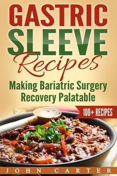 """Read """"Gastric Sleeve Recipes: Making Bariatric Surgery Recovery Palatable"""" by John Carter available from Rakuten Kobo. Enjoy Every Meal After Your Gastric Sleeve Surgery! In the first two weeks after your surgery, you can only choose betwe. Bariatric Eating, Bariatric Recipes, Bariatric Surgery, Gastric Sleeve Diet, Gastric Sleeve Surgery, Very Low Calorie Foods, Liquid Meals, Liquid Diet, Bariatric Sleeve"""