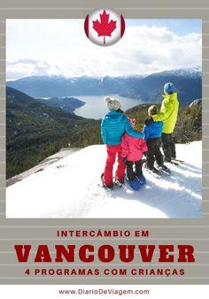 Intercâmbio em Vancouver: 4 programas com crianças - Diário de Viagem | Diário de Viagem Vancouver, Cozumel, Fotos Do Canada, Ottawa, Tulum, Quebec, Montreal, Toronto, Travel Tips