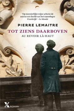 Recensie: Tot ziens daarboven, Pierre Lemaitre