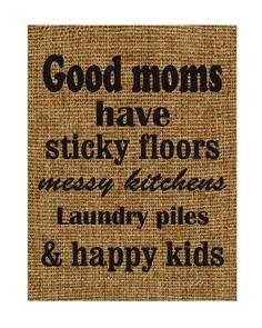 Good moms have sticky floors messy kitchens laundry piles happy kids, $14.44 | Domoniquesden - Housewares on ArtFire