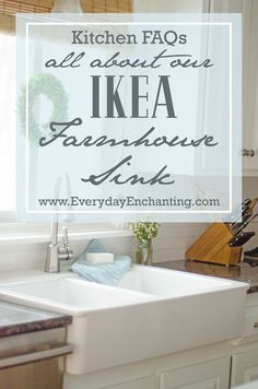 Kitchen FAQs- All About Our Ikea Farmhouse Sink