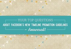 Your Top Questions About Facebook's New Timeline Promotion Guidelines — Answered! - See more at: http://www.sociallystacked.com/2013/09/your-top-questions-about-facebooks-new-timeline-promotion-guidelines-answered/#sthash.66nqzL4d.sisjGon6.dpuf