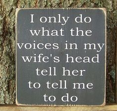 Wood Sign Funny I only do what the voices in my wife's head tell her to tell me to do on Etsy, $18.00