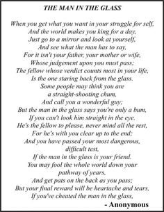 The Man in the Glass - This poem used to be the conclusion of all the horsemanship clinics at the ranch.