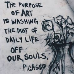 art, picasso, and purpose image art art graffiti art quotes The Words, Great Quotes, Quotes To Live By, Inspirational Quotes, Motivational, Words Quotes, Me Quotes, Famous Quotes, Lost Quotes