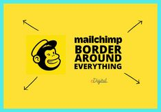 HOW TO CREATE A MAILCHIMP BORDER AROUND EVERYTHING Email Marketing Campaign, Email Marketing Strategy, Marketing Training, Marketing Ideas, Digital Marketing Plan, Social Media Training, Seo Consultant, Everything, How To Become
