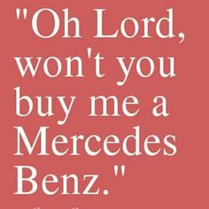My friends all drive Porsches I must make amends... Please