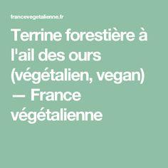 Terrine forestière à l'ail des ours (végétalien, vegan) — France végétalienne