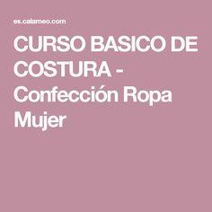 CURSO BASICO DE COSTURA - Confección Ropa Mujer