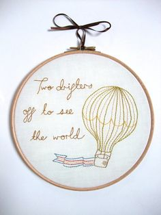 Custom Embroidery Art - Hot Air Balloon - Two Drifters of to see the world
