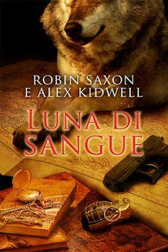 """I miei sogni tra le pagine: Pensieri su """"LUNA DI SANGUE"""" di Robin Saxon e Alex..."""