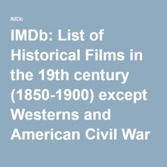 IMDb: List of Historical Films in the 19th century (1850-1900) except Westerns and American Civil War - a list by ferreiracarlos1504