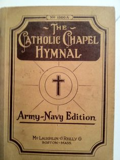 Catholic Chapel Hymnal: Favorite Hymns for Catholic Services Army-Navy Add 1944 Catholic Hymns, Army & Navy, Vintage Ladies, Lily, Orchids, Lilies