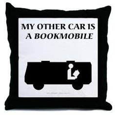 """My Other Car is a BookMobile"" Throw Pillow - a nice accessory to your bookmobile when you decide to add sofas among the shelves."