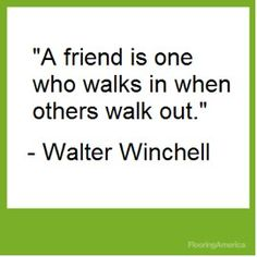 Walter Winchell Inspirational Quotes About Friendship, Meaningful Quotes, Friendship Quotes, The Man, Culture, Sayings, Inspirational Quotes On Friendship, Deep Quotes, Lyrics